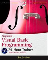 Stephens' Visual Basic Programming 24-Hour Trainer [With DVD]