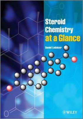 Steroid Chemistry at a Glance. Daniel Lednicer