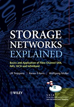 Storage Networks Explained: Basics and Application of Fibre Channel San, NAS Iscsi and Infiniband 9780470861820