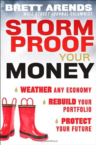 Storm Proof Your Money: Weather Any Economy, Rebuild Your Portfolio, Protect Your Future 9780470482681
