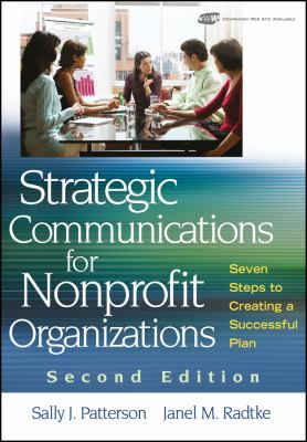 Strategic Communications for Nonprofit Organization: Seven Steps to Creating a Successful Plan 9780470401224