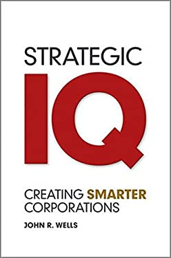 Strategic IQ: Creating Smarter Corporations 9780470978283