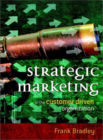 Strategic Marketing: In the Customer Driven Organization 9780470849859