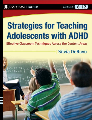 Strategies for Teaching Adolescents with ADHD: Effective Classroom Techniques Across the Content Areas, Grades 6-12 9780470246719