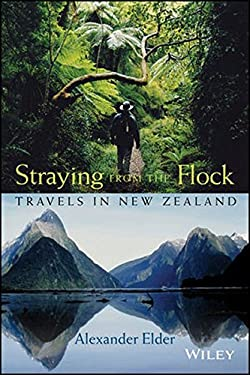 Straying from the Flock: Travels in New Zealand 9780471718635
