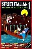 Street Italian 1: The Best of Italian Slang 9780471384380