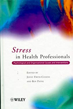 Stress in Health Professionals: Psychological and Organisational Causes and Interventions 9780471998754
