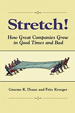 Stretch!: How Great Companies Grow in Good Times and Bad 9780471468936
