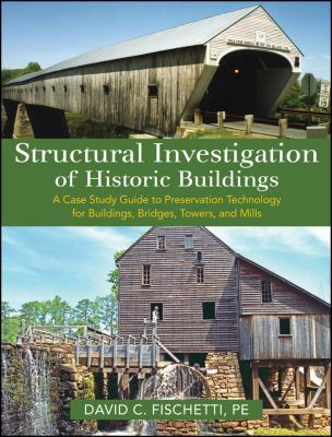 Structural Investigation of Historic Buildings: A Case Study Guide to Preservation Technology for Buildings, Bridges, Towers and Mills 9780470189672