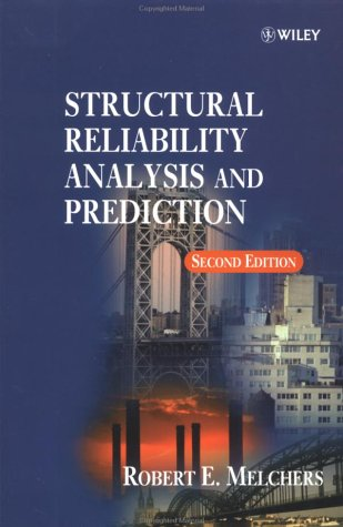 Structural Reliability Analysis and Prediction - Melchers, R. E. / Melchers / Melchers, Robert E.