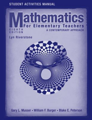 Student Activities Manual to Accompany Mathematics for Elementary Teachers: A Contemporary Approach 9780470105849