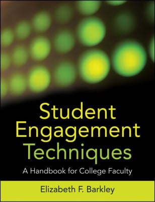 Student Engagement Techniques: A Handbook for College Faculty 9780470281918