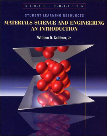 Student Learning Resources to Accompany Materials Science and Engineering: An Introduction, 6th Edition 9780471264569