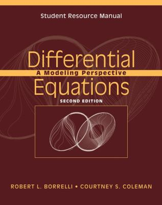 Student Resource Manual to Accompany Differential Equations: A Modeling Perspective, 2nd Edition 9780471433330
