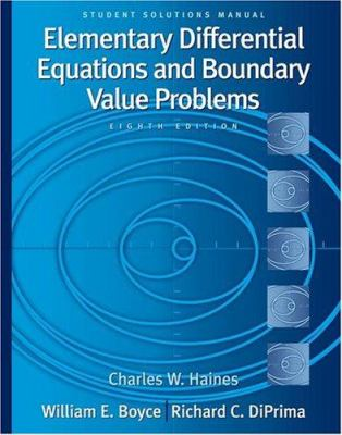 Student Solutions Manual to Accompany Boyce Elementary Differential Equations and Boundary Value Problems 9780471433408
