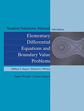 Student Solutions Manual to Accompany Boyce Elementary Differential Equations 10th Edition and Elementary Differential Equations W/ Boundary Value Pro 9780470458334