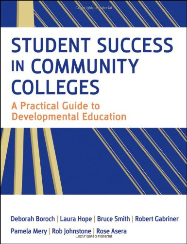 Student Success in Community Colleges: A Practical Guide to Developmental Education 9780470455555