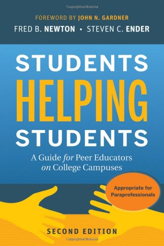 Students Helping Students: A Guide for Peer Educators on College Campuses 9780470452097