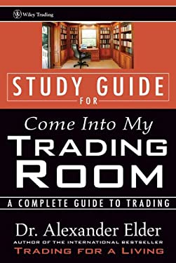 Study Guide for Come Into My Trading Room: A Complete Guide to Trading 9780471225409
