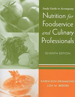 Study Guide to Accompany Nutrition for Foodservice and Culinary Professionals 9780470285473