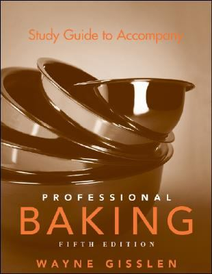 Study Guide to Accompany Professional Baking 9780471783503