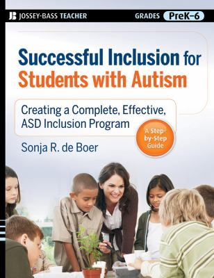 Successful Inclusion for Students with Autism: Creating a Complete, Effective ASD Inclusion Program 9780470230800
