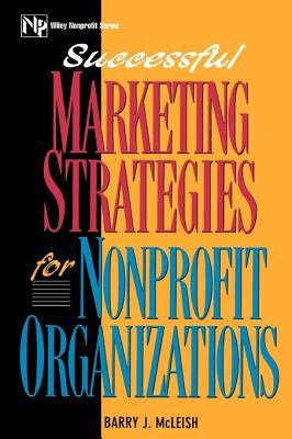 Successful Marketing Strategies for Nonprofit Organizations 9780471105671