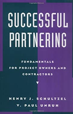 Successful Partnering: Fundamentals for Project Owners and Contractors 9780471114659