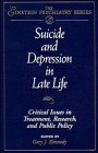 Suicide and Depression in Late Life: Critical Issues in Treatment, Research and Public Policy 9780471129134