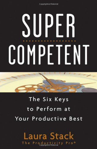 SuperCompetent: The Six Keys to Perform at Your Productive Best 9780470599150