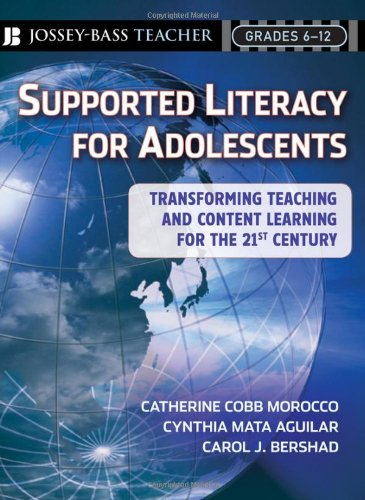 Supported Literacy for Adolescents: Transforming Teaching and Content Learning for the Twenty-First Century 9780470222690