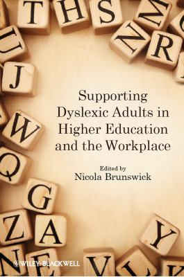 Supporting Dyslexic Adults in Higher Education and the Workplace 9780470974797
