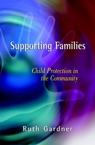 Supporting Families: Child Protection in the Community 9780471499701