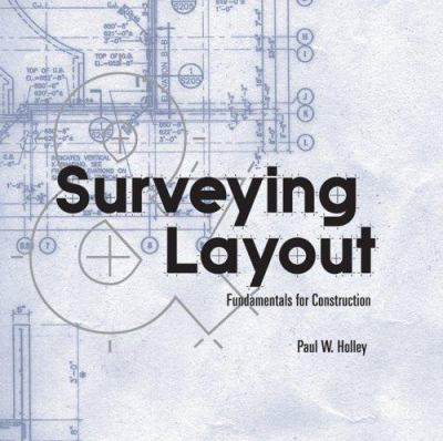 Surveying Layout: Fundamentals for Construction 9780471783893
