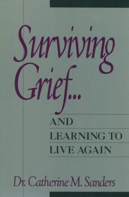 Surviving Grief ... and Learning to Live Again 9780471534716