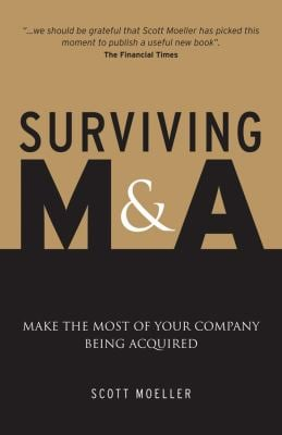 Surviving M&A: Make the Most of Your Company Being Acquired 9780470779385