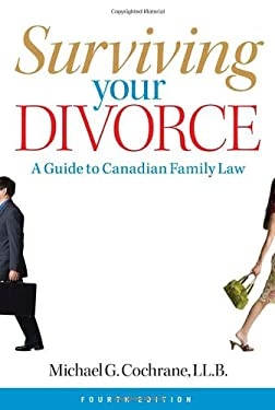 Surviving Your Divorce: A Guide to Canadian Family Law 9780470839522