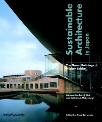 Sustainable Architecture in Japan: The Green Buildings of Nikken Sekkei 9780471864578