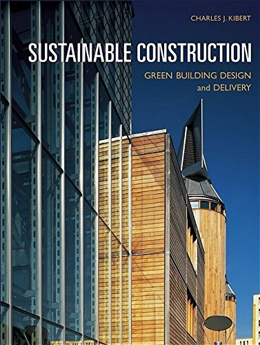 Sustainable Construction: Green Building Design and Delivery 9780471661139