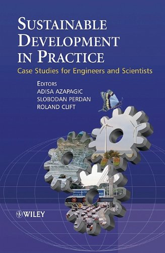 Sustainable Development in Practice: Case Studies for Engineers and Scientists 9780470856093