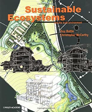 Sustainable Ecosystems: And the Built Environment 9780471500070