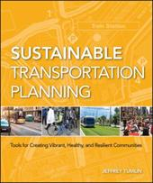 Sustainable Transportation Planning: Tools for Creating Vibrant, Healthy, and Resilient Communities 13882229