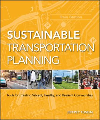 Sustainable Transportation Planning: Tools for Creating Vibrant, Healthy, and Resilient Communities 9780470540930
