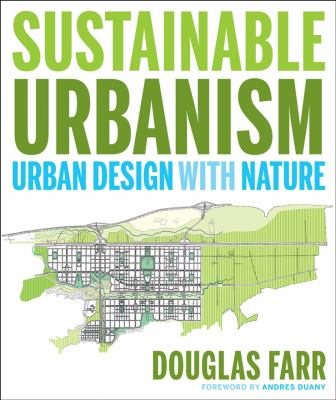 Sustainable Urbanism: Urban Design with Nature 9780471777519