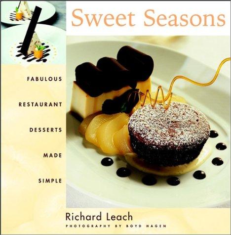 Sweet Seasons: Fabulous Restaurant Desserts Made Simple 9780471387381