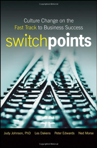 SwitchPoints: Culture Change on the Fast Track to Business Success 9780470283837