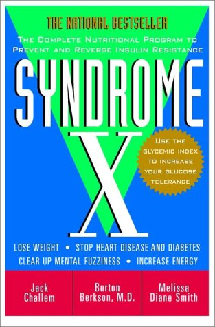 Syndrome X: The Complete Nutritional Program to Prevent and Reverse Insulin Resistance 9780471358350