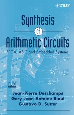 Synthesis of Arithmetic Circuits: FPGA, ASIC and Embedded Systems 9780471687832