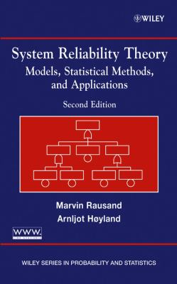 System Reliability Theory: Models, Statistical Methods, and Applications 9780471471332
