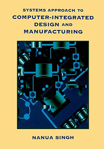 Systems Approach to Computer-Integrated Design and Manufacturing 9780471585176